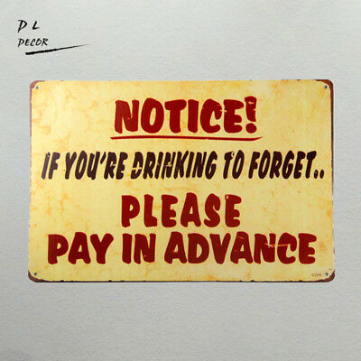 DL-Vintage Metal Notice Sign. If You're Drinking to Forget,outdoor wall plaques