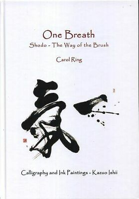 Carol Ring / ONE BREATH Shodo The Way of the Brush 2012 First printing