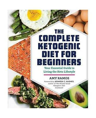 The Complete Ketogenic Diet for Beginners by Amy Ramos- Ebook