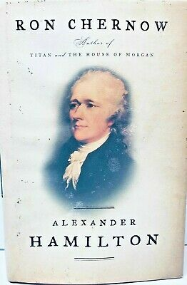 Alexsander Hamilton By Ron Chernow First Edition 2004 Hardcover