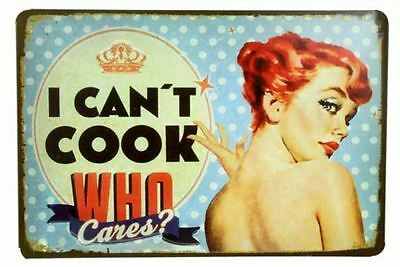 Tin Sign - I CAN'T COOK WHO CARES? 30cm x 20cm Retro Metal Vintage Advertising