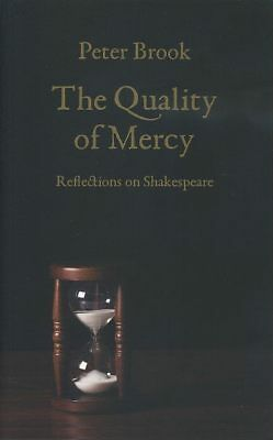 Peter Brook / THE QUALITY OF MERCY Reflections on Shakespeare 2014