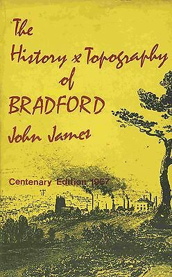 THE HISTORY OF TOPOGRAPHY OF BRADFORD VOLUME ONE published 1967