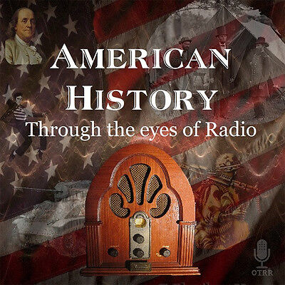 American History On The Radio (Otr) Old Time Radio Shows * 556 Episodes Mp3 Dvd