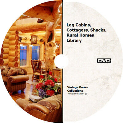 * HOW TO BUILD LOG CABINS COTTAGES SHACKS RURAL HOMES GUIDE * 33 BOOKS on CD *
