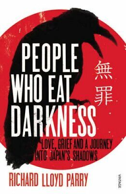 People Who Eat Darkness: Love, Grief and a Journey into Japan's Shadows by...