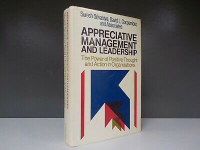 Appreciative Management and Leadership: The Power of Positive Thought (B203)