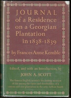 Journal of a Residence on a Georgian Plantation in 1838-1839 1ST THUS 1961 HC/DJ