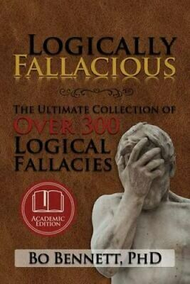 Logically Fallacious The Ultimate Collection of Over 300 Logica... 9781456607524
