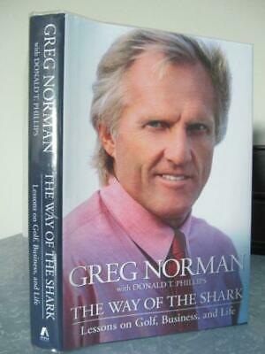 The Way of the Shark  Lessons on Golf, Business, and Life   2006, Stated Firs...