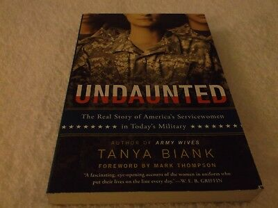 Undaunted The Real Story Of America's Servicewomen Today's Military Tanya Biank