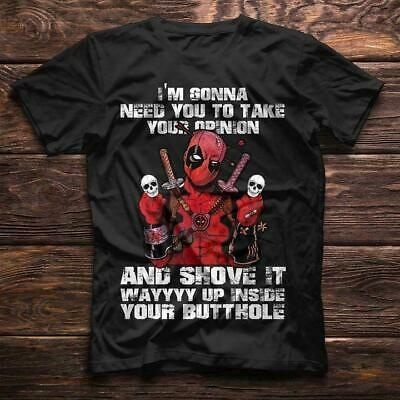 Deadpool I'm Gonna Need You To Take Your Opinion Men T-shirt Black S-6XL