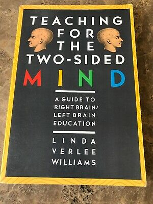 Teaching for the Two-Sided Mind : A Guide to Right Brain-Left Brain Education by