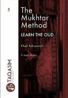 The Mukhtar Method - Oud Advanced by Ahmed Mukhtar 9780244744182   Brand New