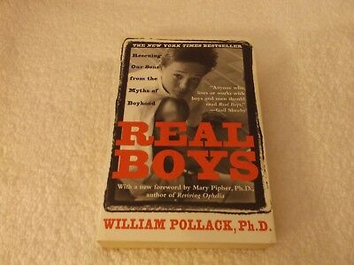 Real Boys Rescuing Our Sons From The Myths Of Boyhood By William Pollack Ph.D.