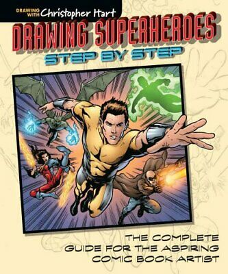 Drawing Superheroes Step by Step The Complete Guide for the Asp... 9781942021605