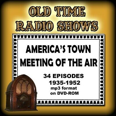America's Town Meeting of the Air 1932-55 -34  episodes - Old Time Radio: mp3