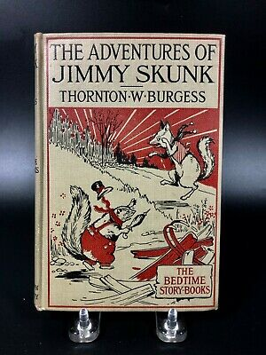 The Adventures of Jimmy Skunk ~ Thorton W Burgess 1923 ~ Bedtime Story Books