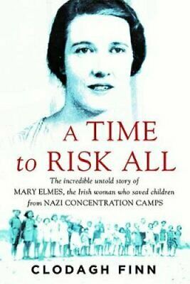 A Time to Risk All The incredible untold story of Mary Elmes, t... 9780717175611