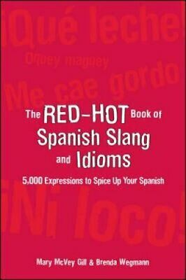 The Red-Hot Book of Spanish Slang by Gill  Mary McVey 9780071433013 | Brand New