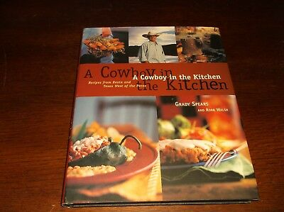 A Cowboy In The Kitchen Recipes From Reata Texas West Of The Pecos Grady Spears