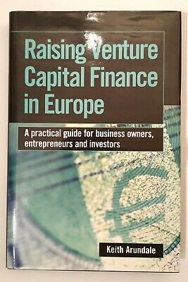 Raising Venture Capital Finance in Europe: A Practical Guide for Business Owners