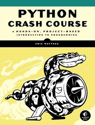 Python Crash Course: A Hands-On Project-Based Introduction to Progr...