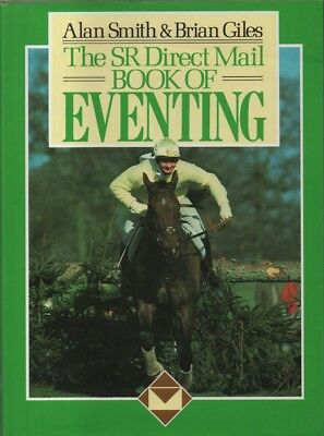 S. R. Direct Mail Book of Eventing by Brian Giles, Prof. Alan Smith (Hardback, 1