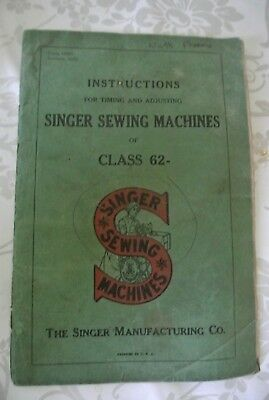 Instructions for Timing and Adjusting Singer sewing Machines of Class 62