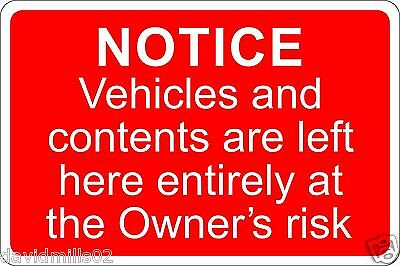 Vehicles and contents left at Owner's Risk Notice Sign