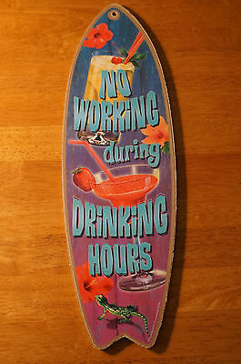 NO WORKING DURING DRINKING HOURS SURFBOARD SIGN Cantina Tiki Bar Beach Decor NEW