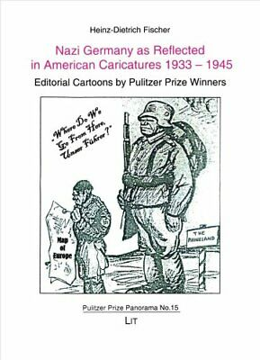 Nazi Germany as Reflected in American Caricatures 1933-1945 Edi... 9783643909428