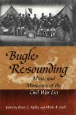 Bugle Resounding: Music and Musicians of the Civil War Era (Shades of Blue and