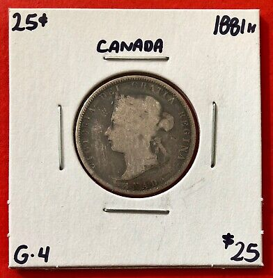 1881 H 25 Cent Canada Twenty Five Cents Quarter Coin - $25 G-4