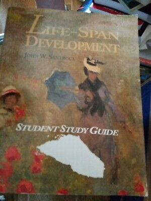 Life-Span Development: Students STUDY GUIDE BY JOHN SANTROCK 5TH EDITION