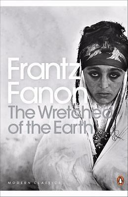 The Wretched of the Earth (Penguin Modern Classics) by Frantz Fanon.