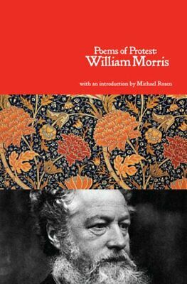 Poems Of Protest by William Morris 9781909026056 | Brand New | Free UK Shipping