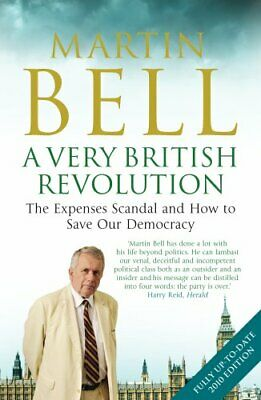 A Very British Revolution: The Expenses Scandal and How to Save Our Democracy...