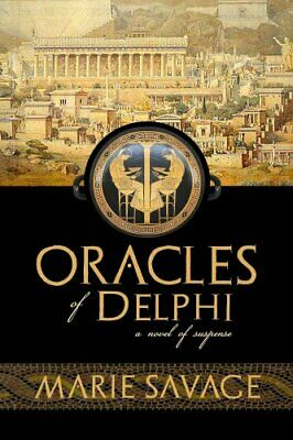 Oracles of Delphi A Novel of Suspense by Marie Savage 9780989207935 | Brand New