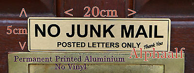 NO JUNK MAIL SIGN Metal Ali Brushed Gold or Silver printed  not vinyl/decal
