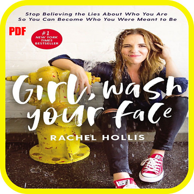 Girl,Wash Your Face: Stop Believing the Lies About Who You Are so You Can...PDF