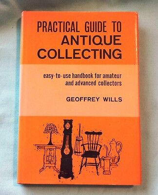 """Vintage 1961 """"Practical Guide to Antique Collecting"""" by Geoffrey Wills"""