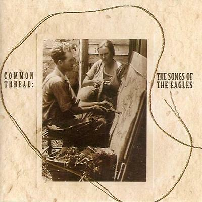 Common Thread: The Songs of the Eagles Greatest Hits CD