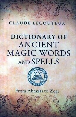 Dictionary of Ancient Magic Words and Spells: From Abraxas to Zoar ...