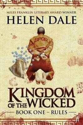 Kingdom of the Wicked Book One Rules by Helen Dale 9780994384096 | Brand New
