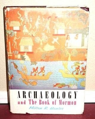 Archaeology and the Book of Mormon by Milton Hunter Ancient America Rare Photos