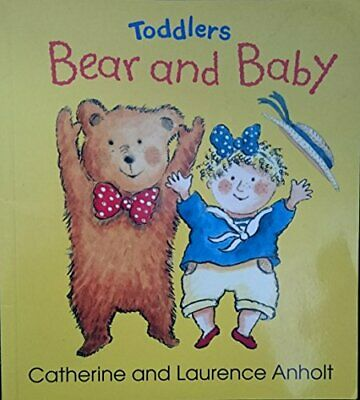 Bear and Baby, Catherine and Laurence Anholt, Used; Good Book