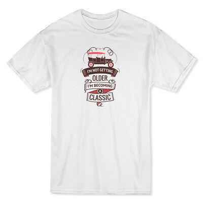 """""""I'm Not Getting Older, I'm Becoming A Classic"""" Vintage Car Men's T-shirt"""