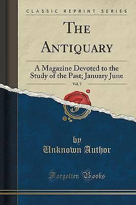 The Antiquary, Vol. 7: A Magazine Devoted to the Study of the Past; January...