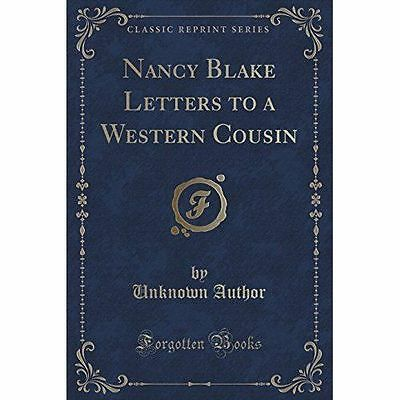 Nancy Blake Letters to a Western Cousin (Classic Reprint) by Unknown Author...
